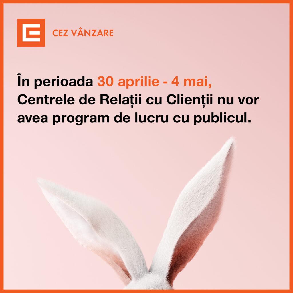 Centrele de Relații cu Clienții CEZ Vânzare nu vor avea program de lucru cu publicul în perioada 30 aprilie - 04 mai 2021, reluându-și activitatea în data de 05 mai 2021